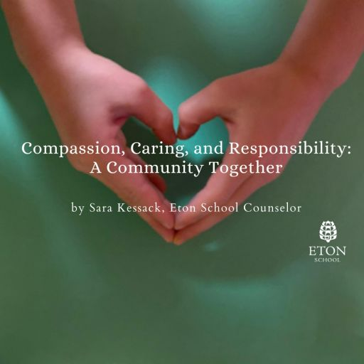 Compassion, Caring, and Responsibility: A Community Together